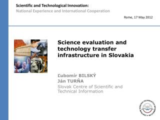 Science evaluation and technology transfer infrastructure in Slovak ia