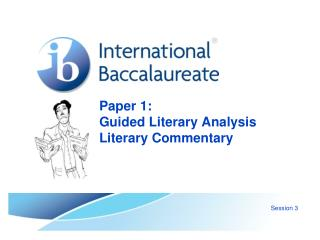 Paper 1:   Guided Literary Analysis Literary Commentary