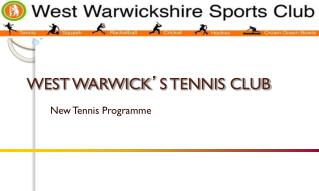 WEST WARWICK ' S TENNIS CLUB