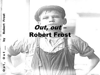 Out, out – Robert Frost