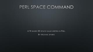 Perl Space command