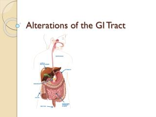 Alterations of the GI Tract
