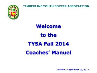 Welcome  to the  TYSA Fall 2014 Coaches' Manuel