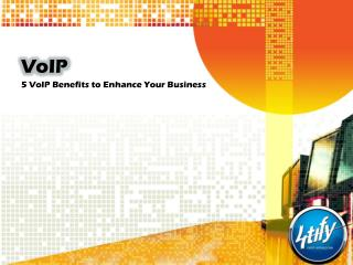 5 VoIP Benefits to Enhance Your Business