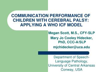 COMMUNICATION PERFORMANCE OF CHILDREN WITH CEREBRAL PALSY:  APPLYING A WHO ICF MODEL