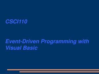 CSCI110  Event-Driven Programming with Visual Basic