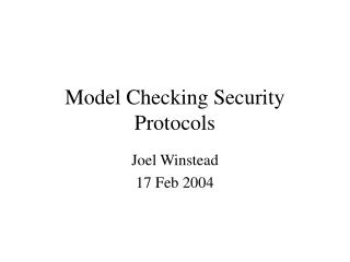 Model Checking Security Protocols