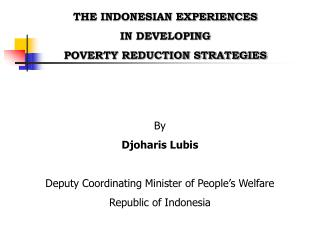 THE INDONESIAN EXPERIENCES  IN DEVELOPING  POVERTY REDUCTION STRATEGIES