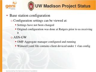 Base station configuration Configuration settings can be viewed at: Settings have not been changed