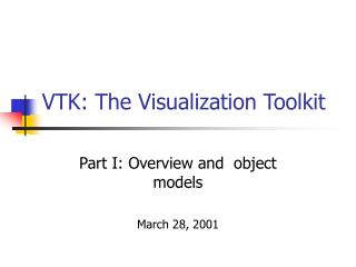 VTK: The Visualization Toolkit