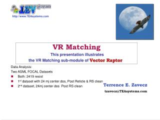 VR Matching This presentation illustrates  the VR Matching sub-module of  Vector Raptor