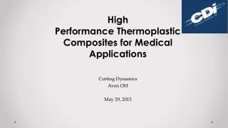 High Performance Thermoplastic Composites for Medical Applications