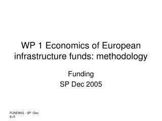 WP 1 Economics of European infrastructure funds: methodology
