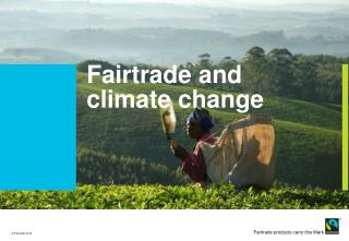 Fairtrade and climate change