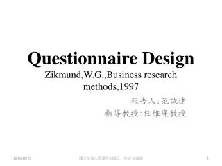 Questionnaire Design Zikmund,W.G.,Business research methods,1997