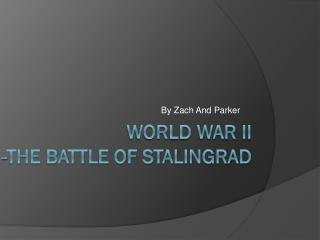 World war ii -The Battle Of stalingrad