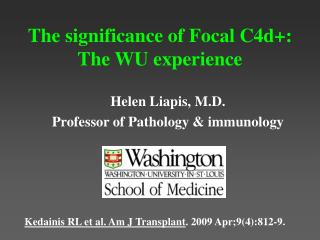 The significance of Focal C4d+: The WU experience