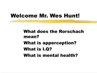 Welcome Mr. Wes Hunt!