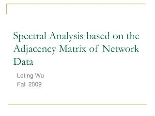 Spectral Analysis based on the Adjacency Matrix of Network Data