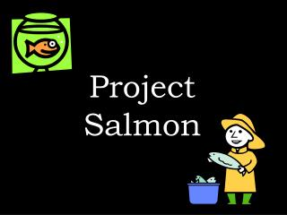 Project  Salmon