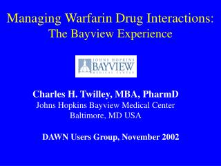 Managing Warfarin Drug Interactions:  The Bayview Experience