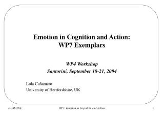 Emotion in Cognition and Action: WP7 Exemplars
