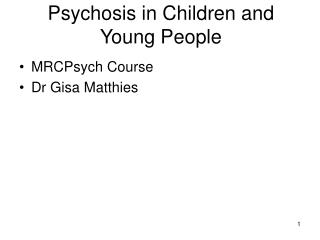 Psychosis in Children and Young People