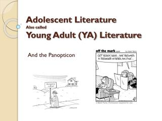 Adolescent Literature Also called  Young Adult (YA) Literature