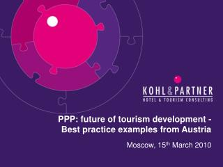 PPP: future of tourism development -  Best practice examples from Austria