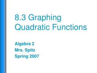 8.3 Graphing Quadratic Functions
