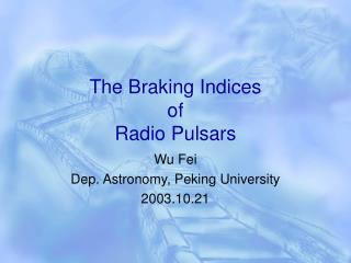 The Braking Indices  of  Radio Pulsars