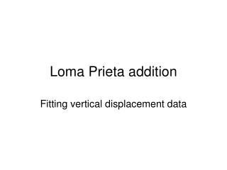 Loma Prieta addition