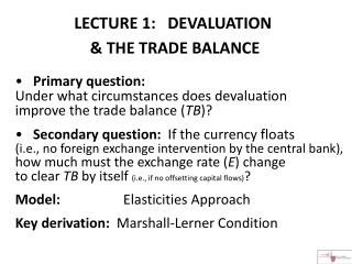 LECTURE 1:   DEVALUATION   & THE TRADE BALANCE