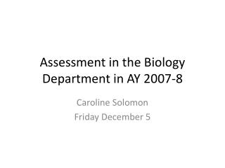 Assessment in the Biology Department in AY 2007-8