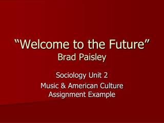 """Welcome to the Future"" Brad Paisley"