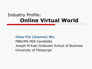 Industry Profile :        Online Virtual World