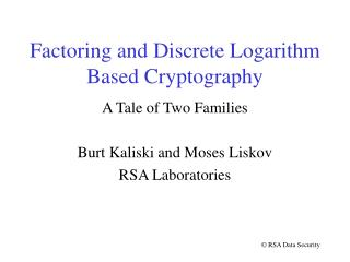 Factoring and Discrete Logarithm Based Cryptography