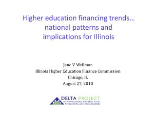 Higher education financing trends… national patterns and  implications for Illinois