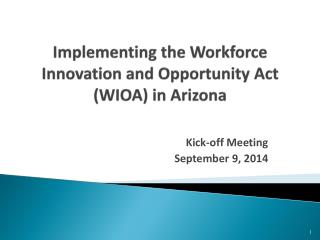 Implementing the Workforce Innovation and Opportunity Act (WIOA) in Arizona
