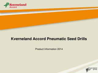 Kverneland Accord Pneumatic Seed Drills