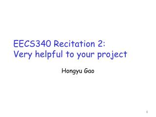 EECS340 Recitation 2:  Very helpful to your project