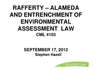 RAFFERTY – ALAMEDA  AND ENTRENCHMENT OF ENVIRONMENTAL ASSESSMENT  LAW  CML 4103 SEPTEMBER 17, 2012