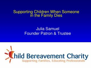 Supporting Children When Someone            in the Family Dies