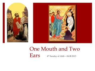 One Mouth and Two Ears