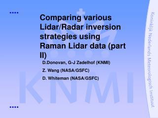 Comparing various Lidar/Radar inversion strategies using Raman Lidar data (part II)