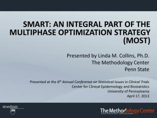 SMART: an integral part of the Multiphase Optimization Strategy  (MOST)