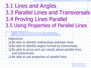 Objectives: Be able to identify relationships between lines.