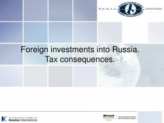 Foreign investments into Russia . Tax consequences.