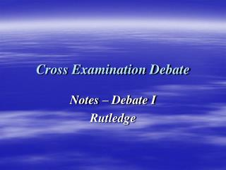 Cross Examination Debate