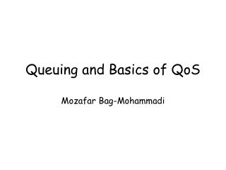 Queuing and Basics of QoS